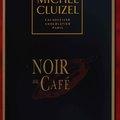 Michel Cluizel  - Noir au Café