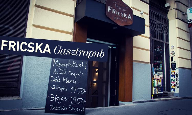 Fricska Gasztropub - támadnak az újfiúk