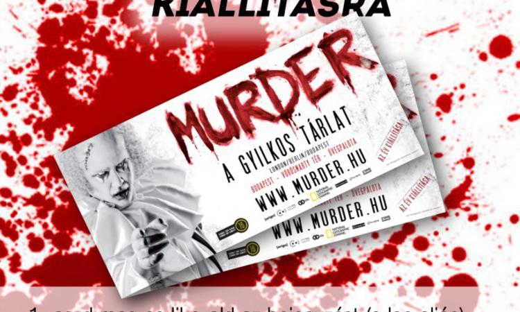 Nyerj páros belépőt a Murder kiállításra!
