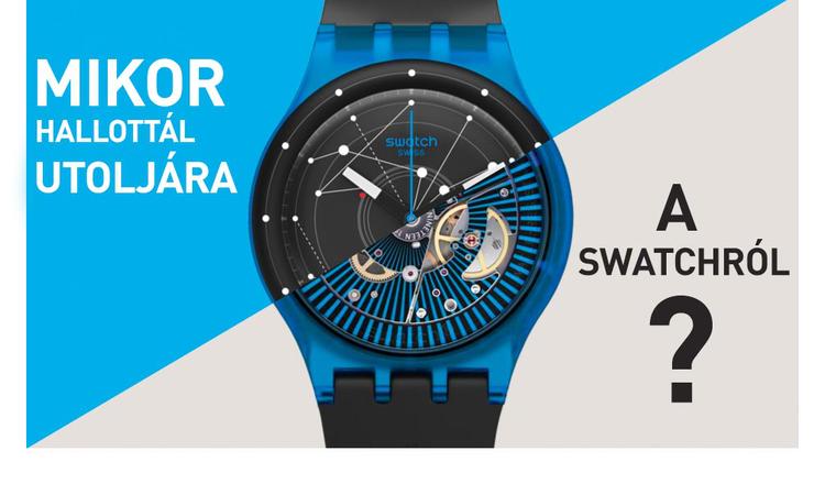 Mikor hallottál utoljára a Swatchról?