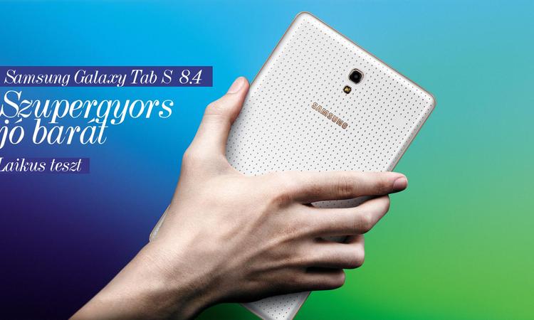Samsung Galaxy Tab S 8.4 - Szupergyors jó barát