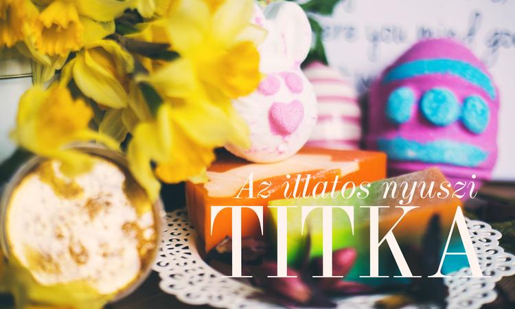 Az illatos nyuszi titka - Lush húsvéti termékteszt