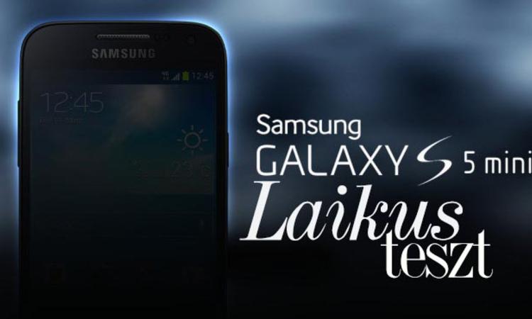 Samsung Galaxy S5 mini - Laikusként az eddigi legjobb Samsung