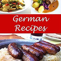 [\ TOP /] German: German Recipes - The Very Best German Cookbook (German Recipes, German Cookbook, German Cook Book, German Recipe, German Recipe Book). Georgia concerts fotos shrjaka ACEPTAR SHIPS