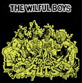 Wilful Boys - Rough As Guts