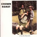 Crown Roast - A Nose Has Many Jobs