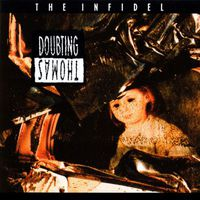Doubting Thomas - The Infidel
