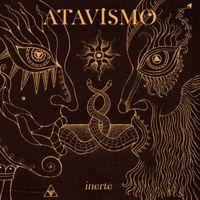 Atavismo - Inerte