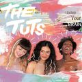 The Tuts - Update Your Brain