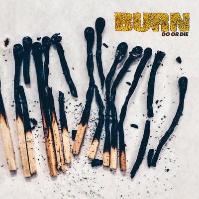 burn-do-or-die.jpg