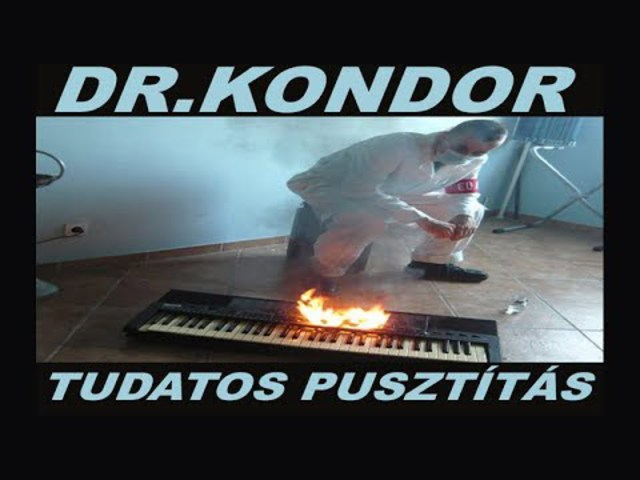 Dr.Kondor - Tudatos Pusztítás ( The Final Video )