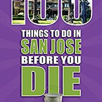 'NEW' 100 Things To Do In San Jose Before You Die (100 Things To Do Before You Die). quiere school David within Series