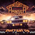 Night Ranger: Don't Let Up (2017)