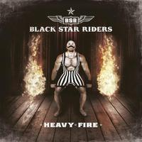 Black Star Riders: Heavy Fire (2017)