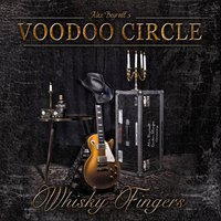 Voodoo Circle: Whisky Fingers (2015)