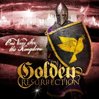 Golden Resurrection: One Voice For The Kingdom (2012-13)
