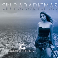 Katalina Gonzalez: Sin Paradigmas (2017)