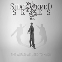 Shattered Skies: The World We Used To Know (2015)