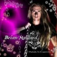 Brian Maillard: Melody in Captivity (2008)