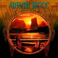 Uriah Heep: Into The Wild (2011)
