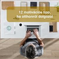 12 motivációs tipp, ha otthonról dolgozol