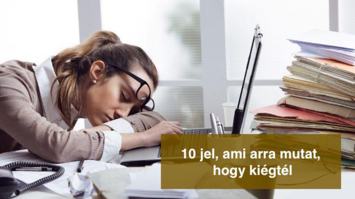10 jel, ami arra mutat, hogy kiégtél
