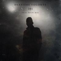 DERNIÈRE VOLONTÉ - Prie Pour Moi CD (HauRuck!, 2016)