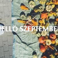HELLÓ SZEPTEMBER! (Hello September!)