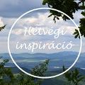 HÉTVÉGI INSPIRÁCIÓ #31 < Weekend inspiration #31 >