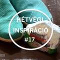 HÉTVÉGI INSPIRÁCIÓ #17 < Weekend inspiration #17 >