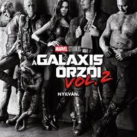 A galaxis őrzői vol. 2. (Guardians of the Galaxy Vol. 2) - magyar előzetes + plakát