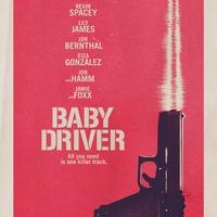 Nyomd, bébi, nyomd (Baby Driver) - magyar előzetes + plakát