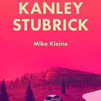 Mike Kleine: Kanley Stubrick