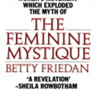 Betty Friedan: The Feminine Mystique