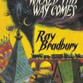 Ray Bradbury: Gonosz lélek közeleg - Something Wicked This Way Comes