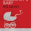 Ira Levin: Rosemary gyermeke - Rosemary's Baby