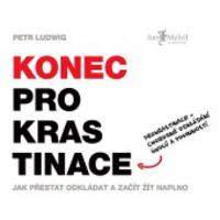 Petr Ludwig: Vége a halogatásnak - Konec prokrastinace