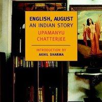 Upamanyu Chatterjee: English, August