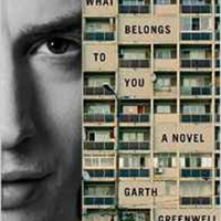 Garth Greenwell: What Belongs to You