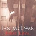 Ian McEwan: First Love, Last Rites
