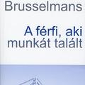 Herman Brusselmans: A férfi, aki munkát talált