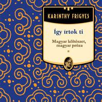 Karinthy Frigyes: Így írtok ti - Magyar költészet, magyar próza