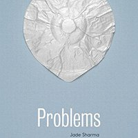 Jade Sharma: Problems