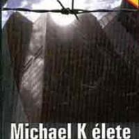 J. M. Coetzee: Michael K élete és kora - Life & Times of Michael K