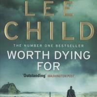 Lee Child: Megérte meghalni - Worth Dying For