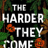 T. C. Boyle: The Harder They Come