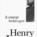 Henry James: A csavar fordul egyet - The Turn of the Screw