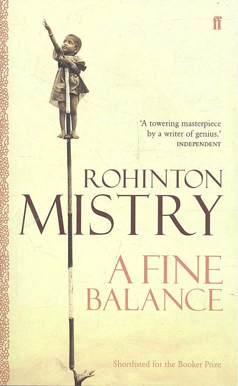 rohinton mistrys a fine balance an Ebscohost serves thousands of libraries with premium essays, articles and other content including a fine balance between hope and despair through a long journey: a critical study of rohinton mistry's such a long journey and a fine balance.