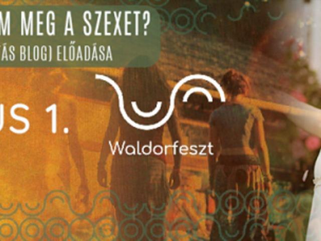 Hogyan szerettem meg a szexet? - Polilili előadás Waldorfeszten - 2018.06.01.