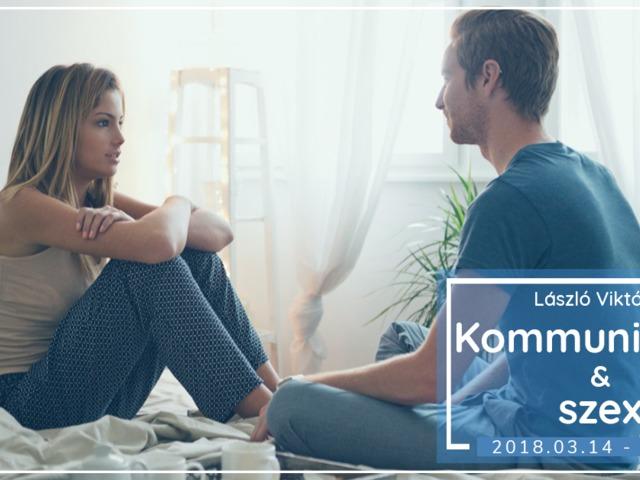Kommunikáció az ágyban - beszéd szavakkal és szavak nélkül  - előadás 03.14.